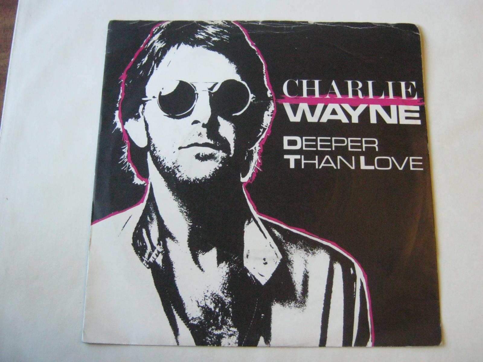 CHARLIE WAYNE - Deeper Than Love/Midnight Blue - 7inch x 1