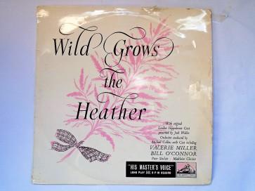 Wild Grows The Heather